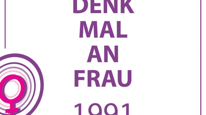 1991 – DENK MAL AN FRAU