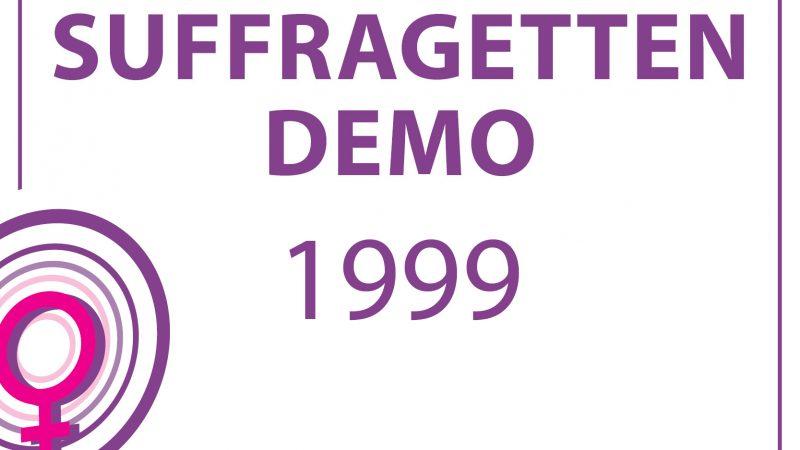 1999 – SUFFRAGETTEN-DEMO