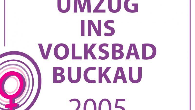 2005 – UMZUG INS VOLKSBAD BUCKAU